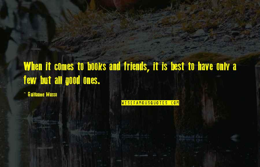Shusaku Quotes By Guillaume Musso: When it comes to books and friends, it