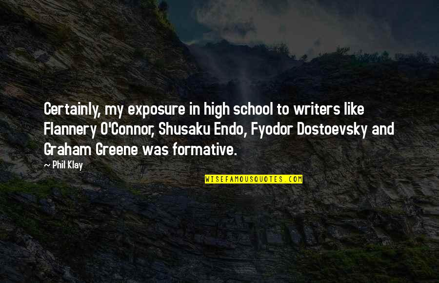 Shusaku Quotes By Phil Klay: Certainly, my exposure in high school to writers
