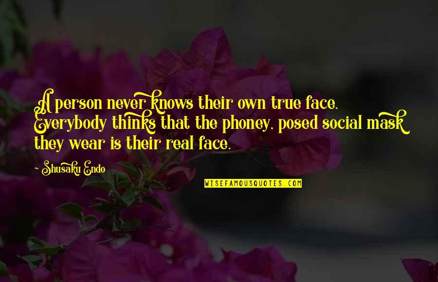 Shusaku Quotes By Shusaku Endo: A person never knows their own true face.