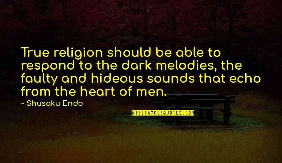 Shusaku Quotes By Shusaku Endo: True religion should be able to respond to