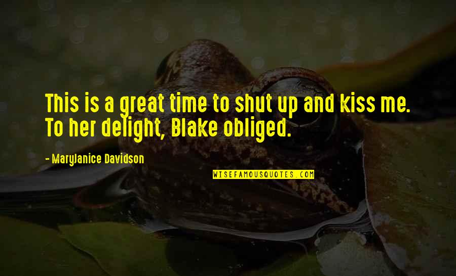 Shut Up And Kiss Me Quotes By MaryJanice Davidson: This is a great time to shut up