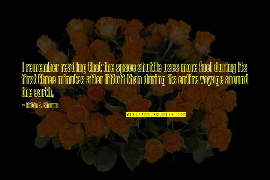 Shuttle Quotes By Robin S. Sharma: I remember reading that the space shuttle uses