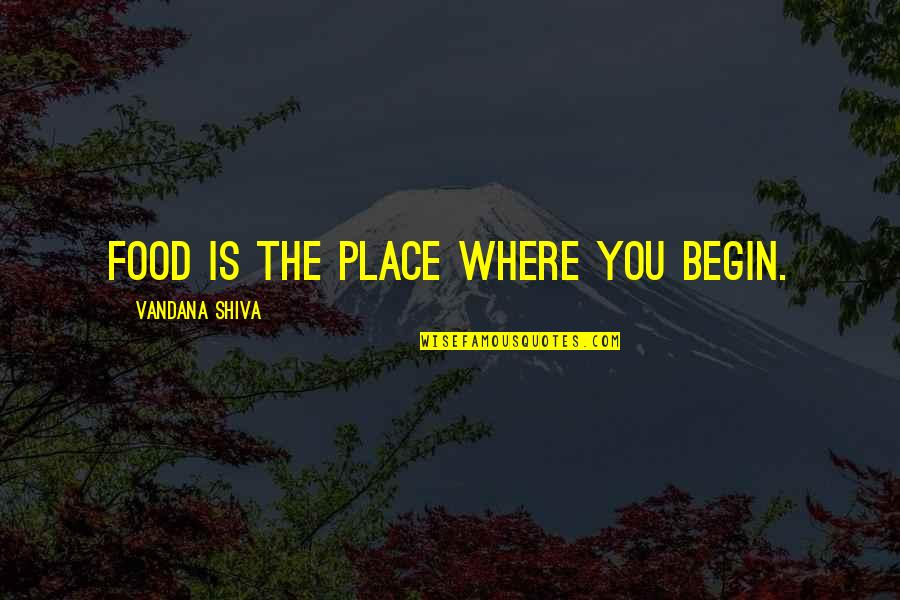 Shuvo Noboborsho 2015 Quotes By Vandana Shiva: Food is the place where you begin.