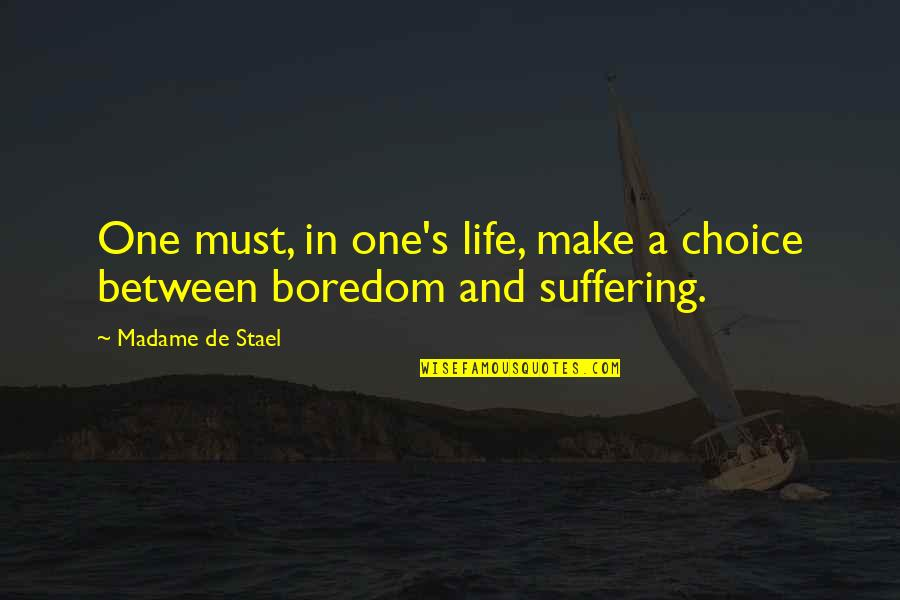 Shyam Baba Images With Quotes By Madame De Stael: One must, in one's life, make a choice