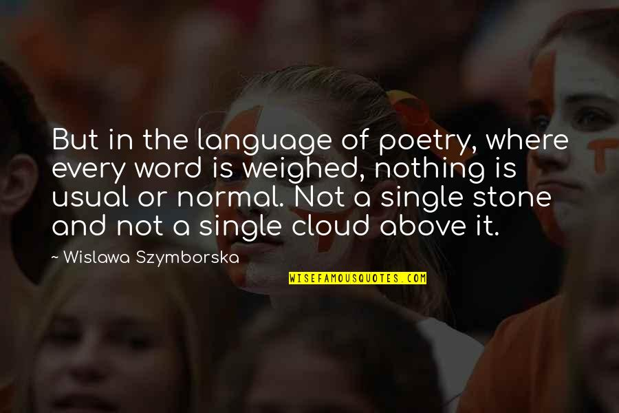 Shyam Baba Images With Quotes By Wislawa Szymborska: But in the language of poetry, where every