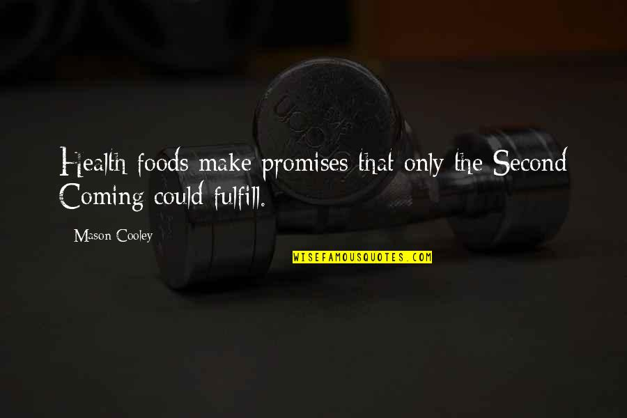 Shyama Charan Lahiri Quotes By Mason Cooley: Health foods make promises that only the Second