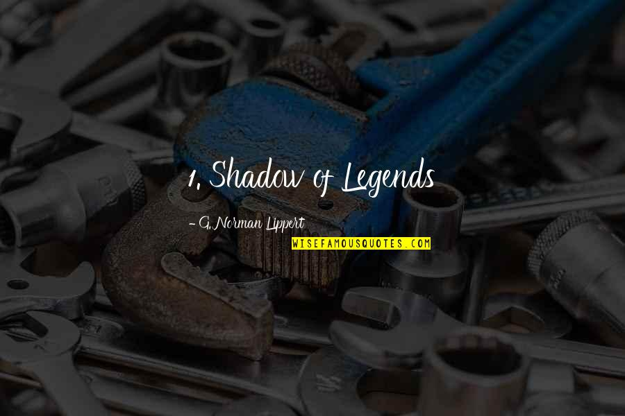 Si Seulement Quotes By G. Norman Lippert: 1. Shadow of Legends