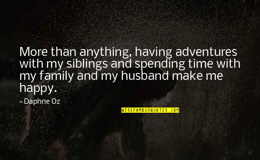 Siblings And Family Quotes By Daphne Oz: More than anything, having adventures with my siblings