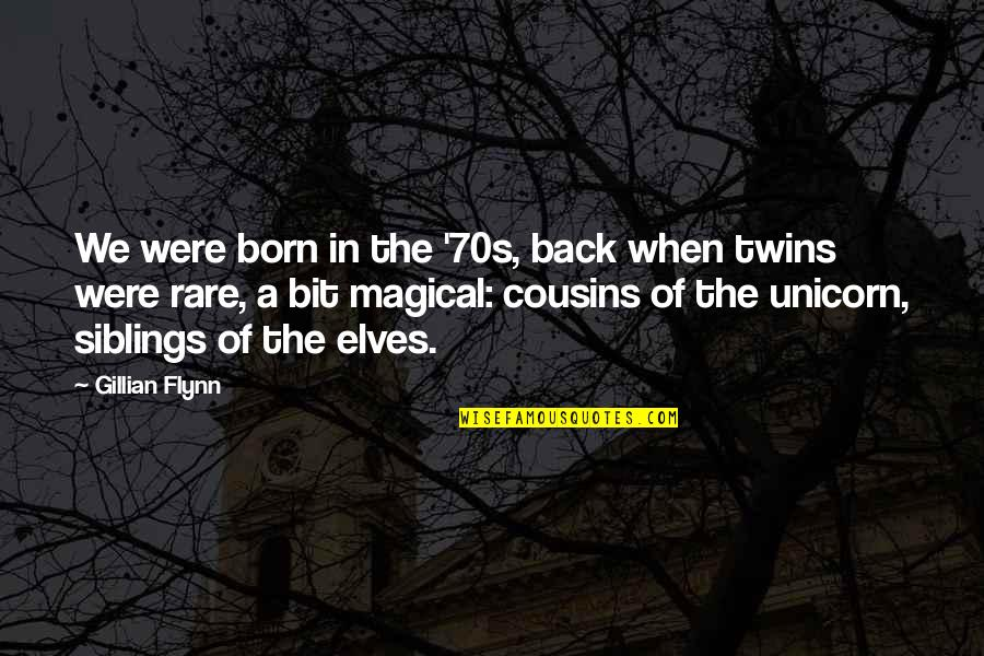 Siblings And Family Quotes By Gillian Flynn: We were born in the '70s, back when