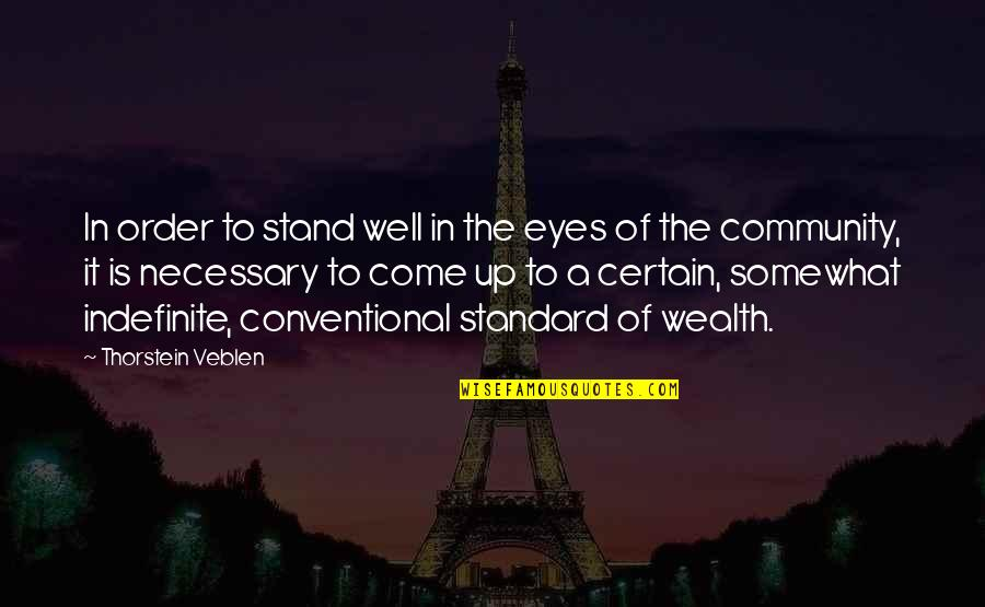 Siblings Being Different Quotes By Thorstein Veblen: In order to stand well in the eyes