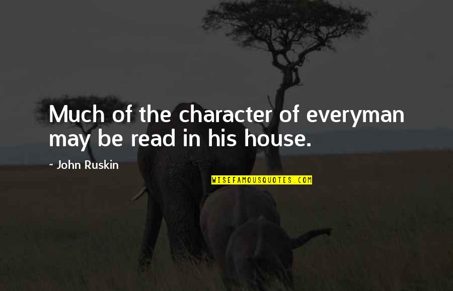 Sicily Italy Quotes By John Ruskin: Much of the character of everyman may be