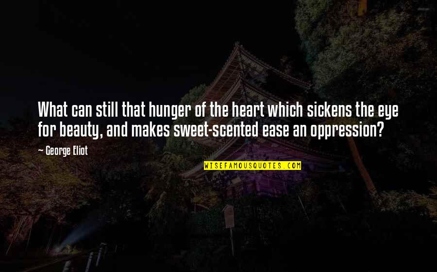 Sickens Quotes By George Eliot: What can still that hunger of the heart