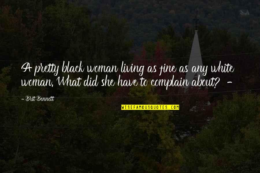 Sickets Quotes By Brit Bennett: A pretty black woman living as fine as