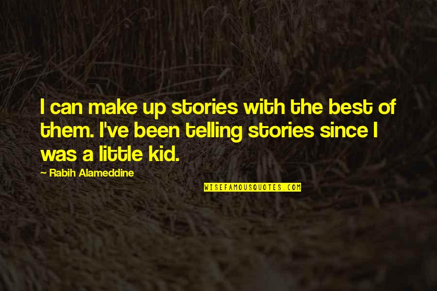 Sid Vicious Quotes By Rabih Alameddine: I can make up stories with the best