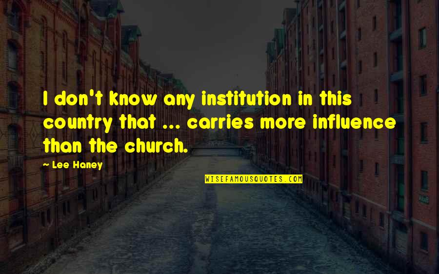 Sidewalks Quotes By Lee Haney: I don't know any institution in this country