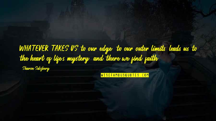 Sidewalks Quotes By Sharon Salzberg: WHATEVER TAKES US to our edge, to our