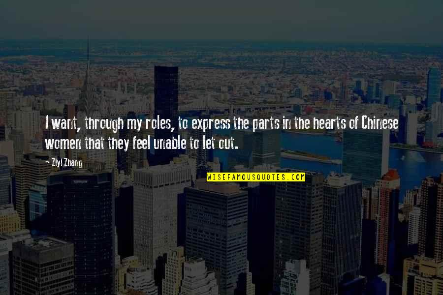Sidewalks Quotes By Ziyi Zhang: I want, through my roles, to express the