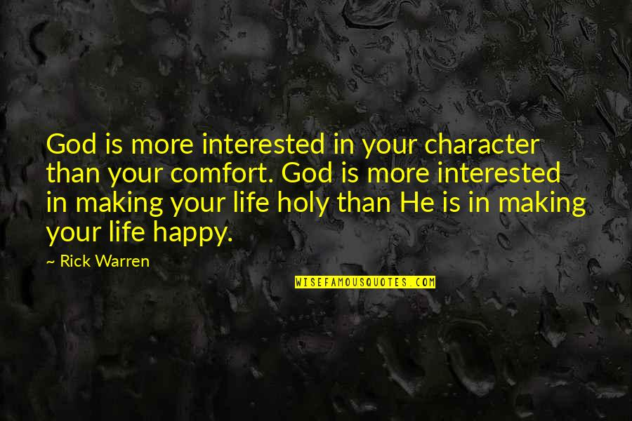 Sidney Sheldon The Stars Shine Down Quotes By Rick Warren: God is more interested in your character than