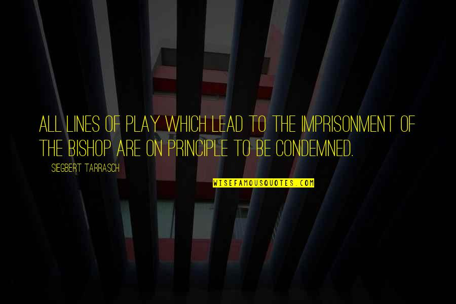 Siegbert Tarrasch Quotes By Siegbert Tarrasch: All lines of play which lead to the