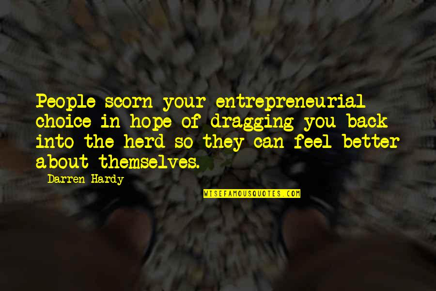 Sigint Quotes By Darren Hardy: People scorn your entrepreneurial choice in hope of