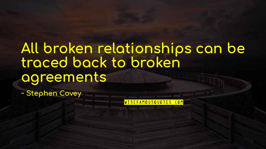 Sigint Quotes By Stephen Covey: All broken relationships can be traced back to