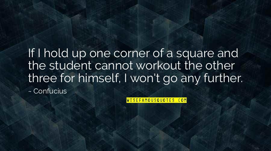 Sigmac Quotes By Confucius: If I hold up one corner of a