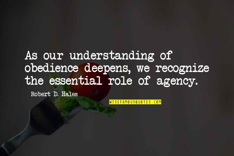 Sign Up For Motivational Quotes By Robert D. Hales: As our understanding of obedience deepens, we recognize