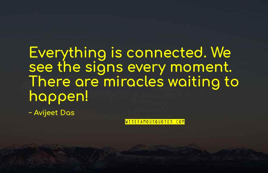Signs Of Love Quotes By Avijeet Das: Everything is connected. We see the signs every