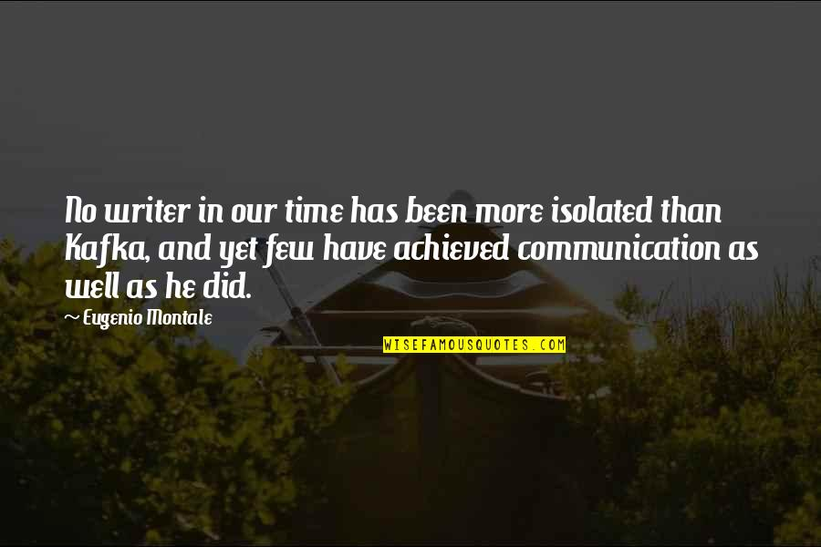 Silence And Communication Quotes By Eugenio Montale: No writer in our time has been more