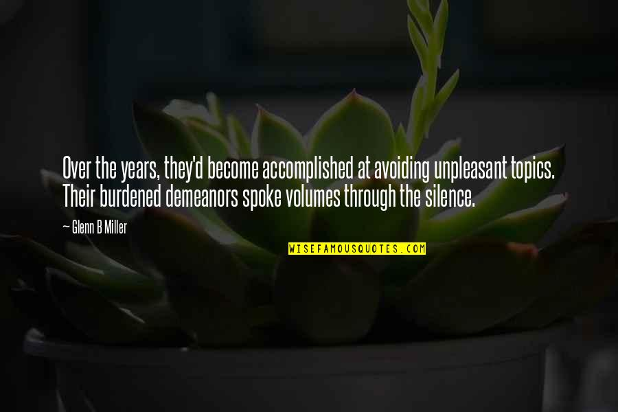 Silence And Communication Quotes By Glenn B Miller: Over the years, they'd become accomplished at avoiding