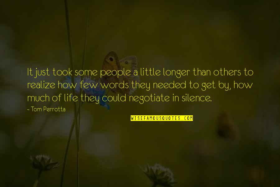 Silence And Communication Quotes By Tom Perrotta: It just took some people a little longer