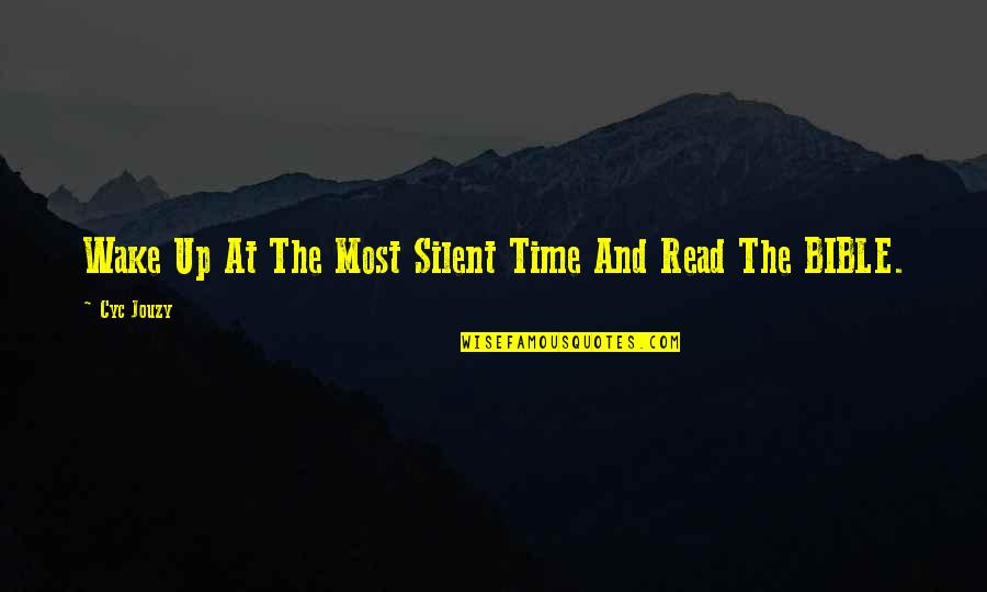 Silence In The Bible Quotes By Cyc Jouzy: Wake Up At The Most Silent Time And
