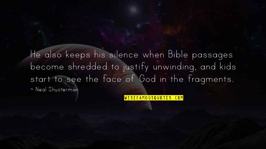 Silence In The Bible Quotes By Neal Shusterman: He also keeps his silence when Bible passages