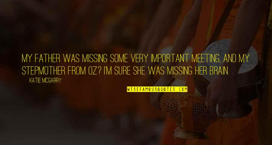 Silence Is The Best Option Quotes By Katie McGarry: My father was missing some very important meeting,