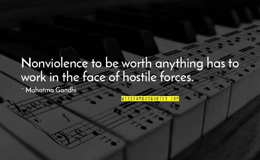 Silence Is The Best Option Quotes By Mahatma Gandhi: Nonviolence to be worth anything has to work