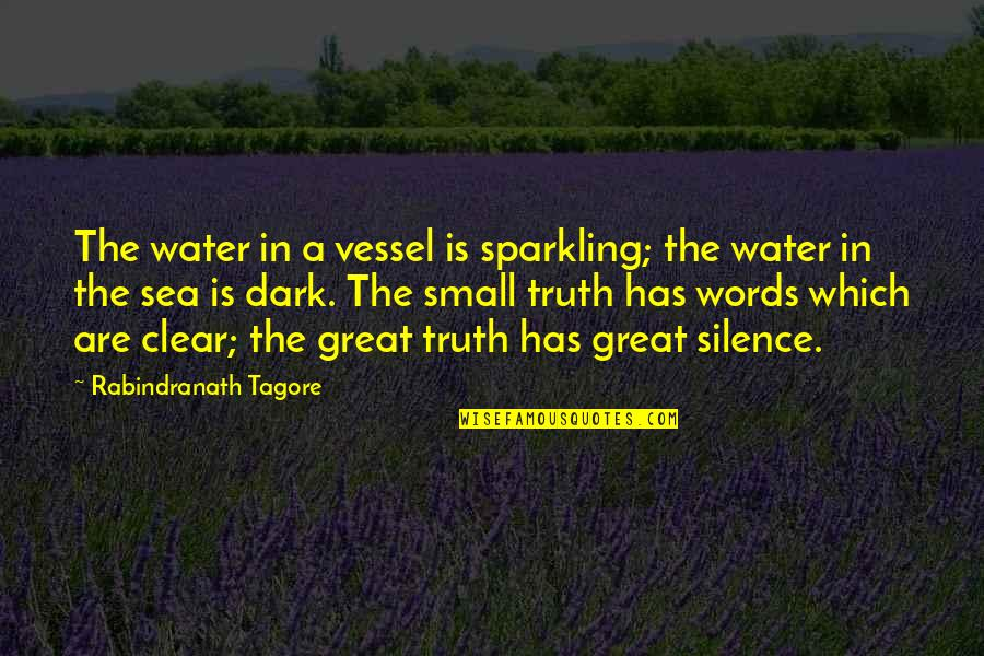 Silence Of The Sea Quotes By Rabindranath Tagore: The water in a vessel is sparkling; the