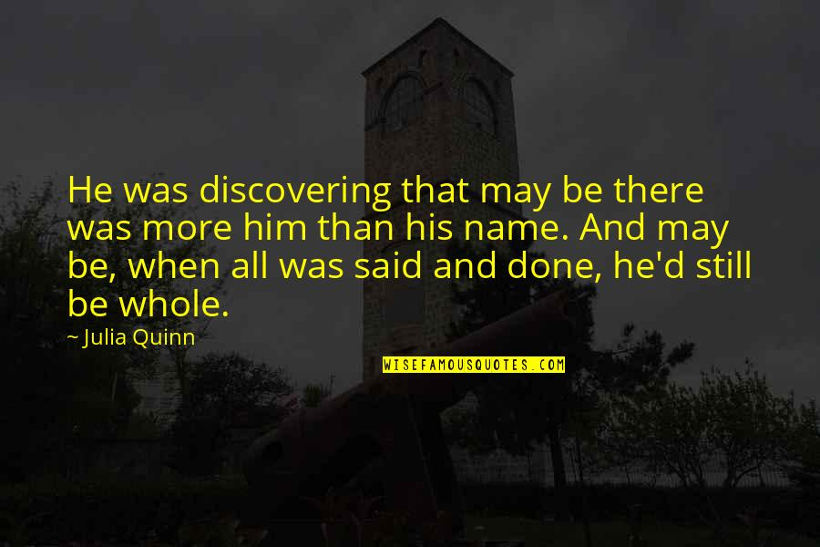 Silent Prayer Request Quotes By Julia Quinn: He was discovering that may be there was