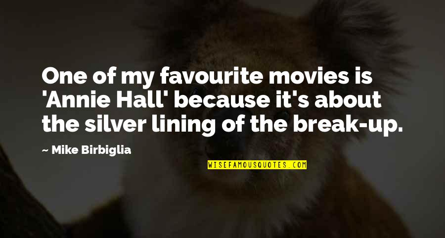Silver Lining Quotes By Mike Birbiglia: One of my favourite movies is 'Annie Hall'