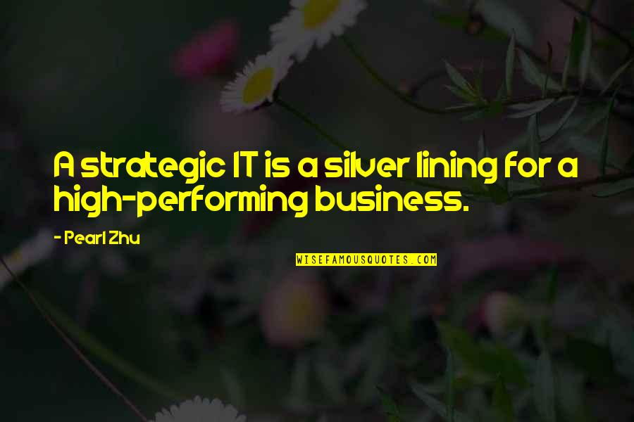 Silver Lining Quotes By Pearl Zhu: A strategic IT is a silver lining for
