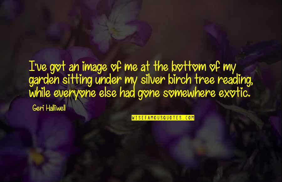 Silver On The Tree Quotes By Geri Halliwell: I've got an image of me at the