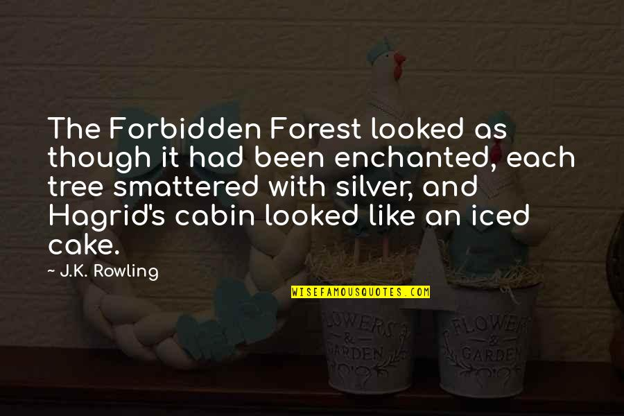 Silver On The Tree Quotes By J.K. Rowling: The Forbidden Forest looked as though it had
