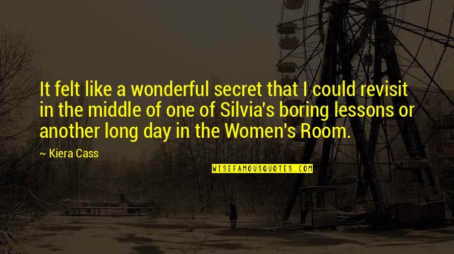 Silvia's Quotes By Kiera Cass: It felt like a wonderful secret that I