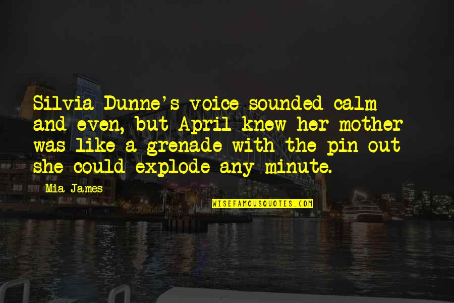 Silvia's Quotes By Mia James: Silvia Dunne's voice sounded calm and even, but