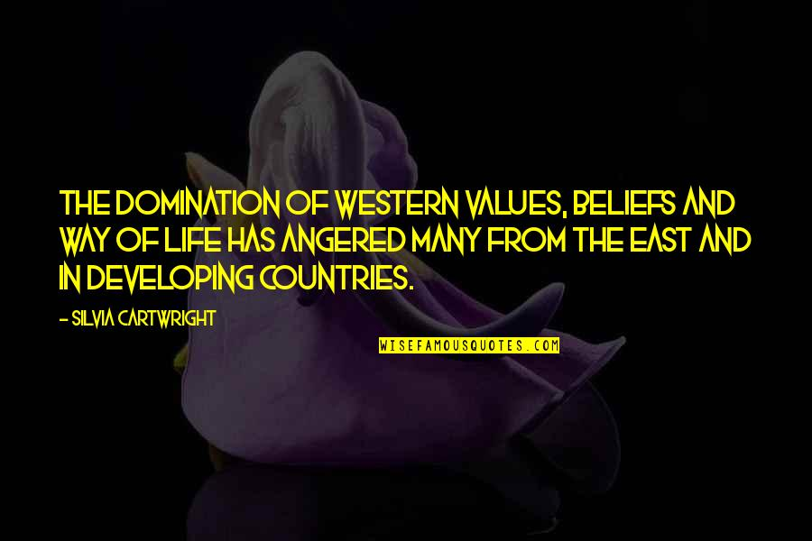 Silvia's Quotes By Silvia Cartwright: The domination of western values, beliefs and way