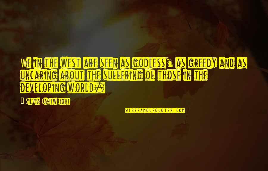 Silvia's Quotes By Silvia Cartwright: We in the west are seen as godless,