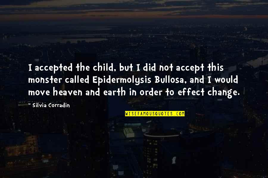 Silvia's Quotes By Silvia Corradin: I accepted the child, but I did not