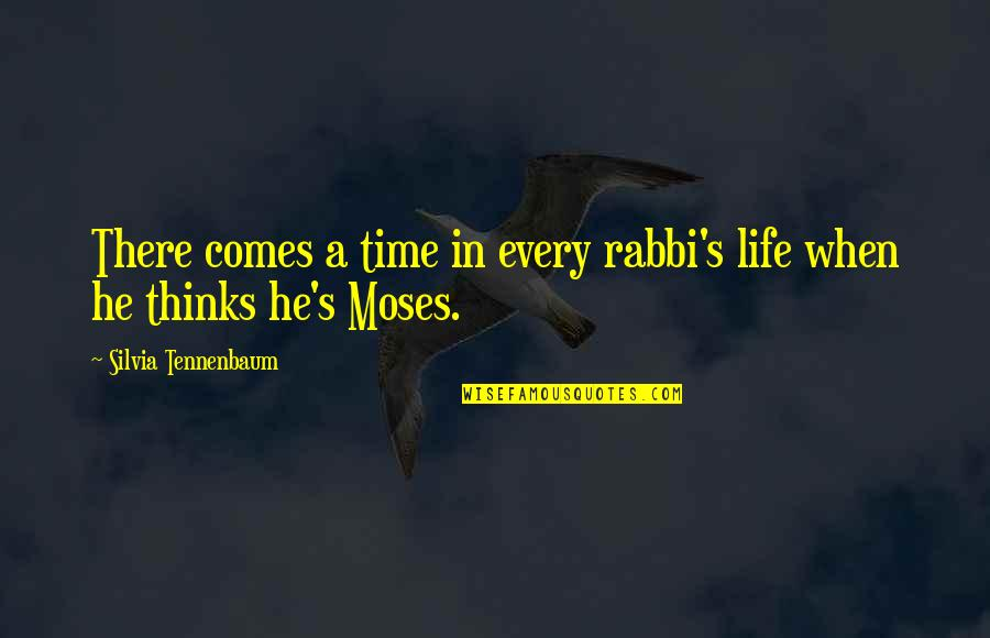 Silvia's Quotes By Silvia Tennenbaum: There comes a time in every rabbi's life