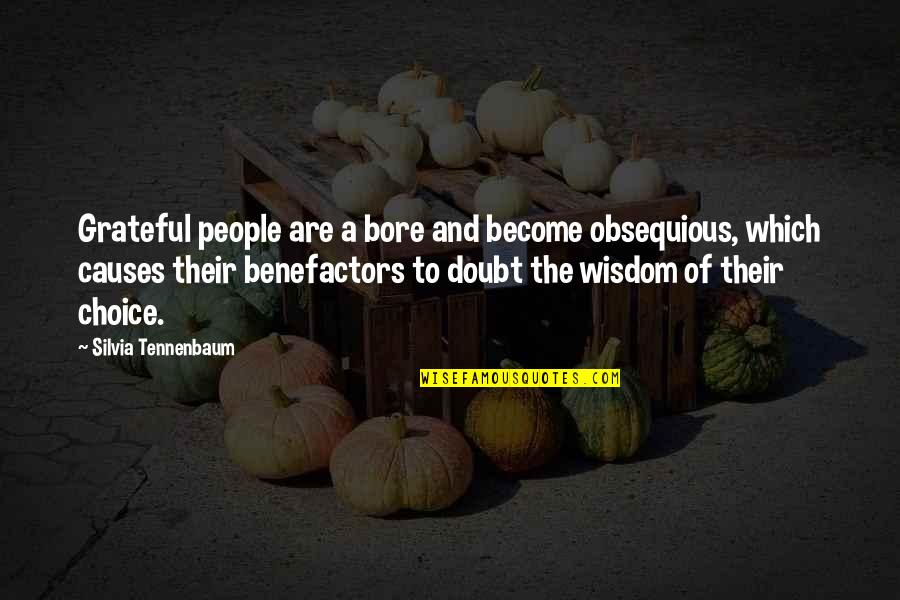 Silvia's Quotes By Silvia Tennenbaum: Grateful people are a bore and become obsequious,