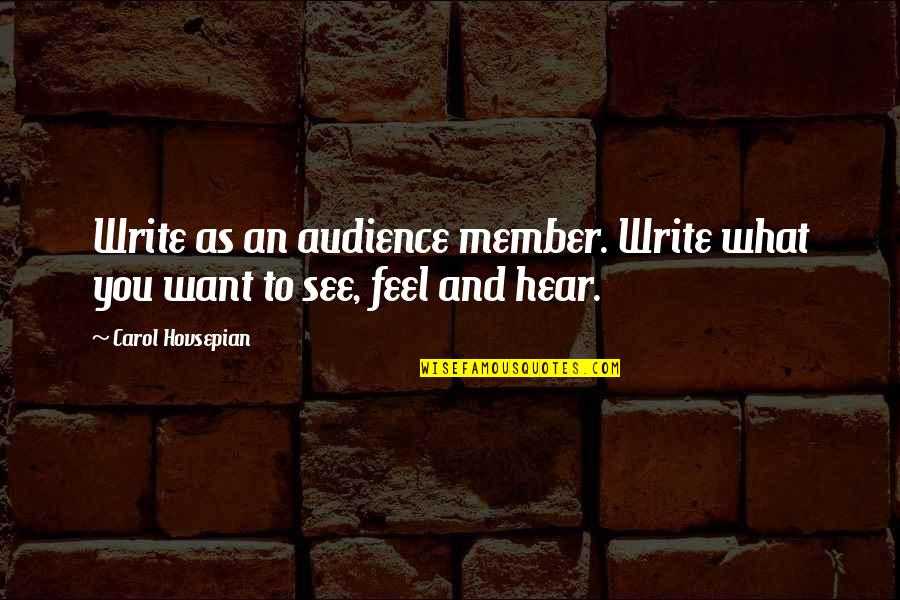 Similarity Difference Quotes By Carol Hovsepian: Write as an audience member. Write what you