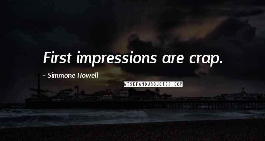 Simmone Howell quotes: First impressions are crap.